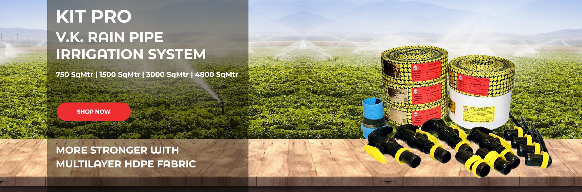 V.K. Rain Pipe Irrigation System PRO